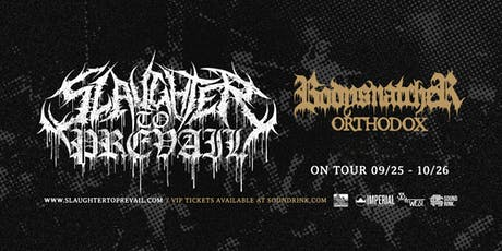 Slaughter To Prevail / Bodysnatcher / Orthodox tickets