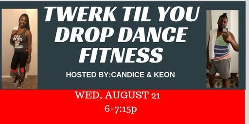 Twerk Til You Drop Dance Fitness