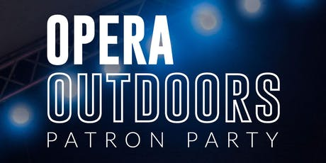 Opera Outdoors Patron Party tickets