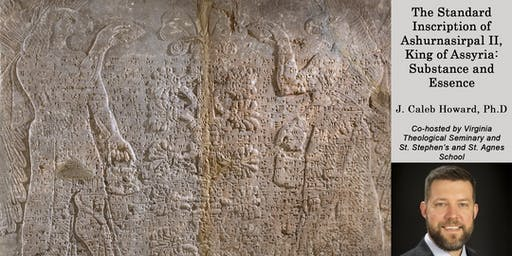 The Standard Inscription of Ashurnasirpal II, King of Assyria: Substance and Essence