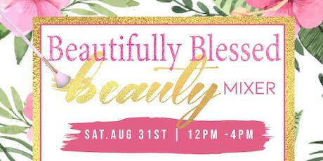 Beautifully Blessed Beauty Mixer  tickets