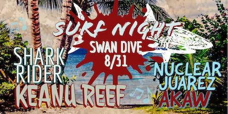 Surf Night: Keanu Reef, Shark Rider, Nuclear Juarez, AKAW tickets
