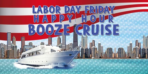 Labor Day Friday Happy Hour Booze Cruise