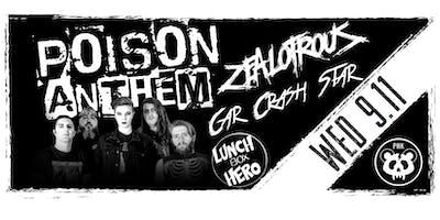 Poison Anthem / ZEALOTROUS / Car Crash Star / Lunchbox Hero