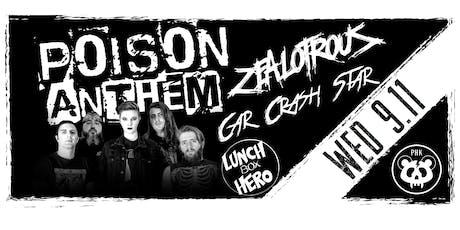Poison Anthem / ZEALOTROUS / Car Crash Star / Lunchbox Hero tickets
