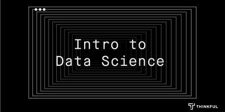 Intro to Data Science: The Art of Visualizations tickets