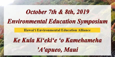 2019 Environmental Education Symposium - Strengthening our sense of Hawaiʻi tickets