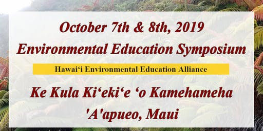 2019 Environmental Education Symposium - Strengthening our sense of Hawaiʻi