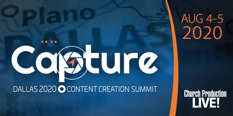 Capture Content Creation Summit - Dallas 2020 tickets