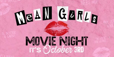 Mean Girls: Movie Night at Legacy Hall tickets