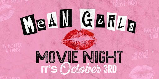 Mean Girls: Movie Night at Legacy Hall