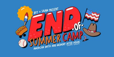 SAAM & BYT Present: End-Of-Summer-Camp