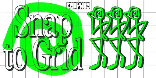 Company Presents: Snap to Grid