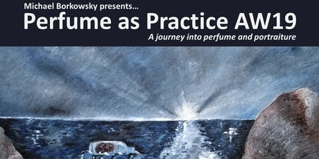 Perfume as Practice AW19 | Private View tickets