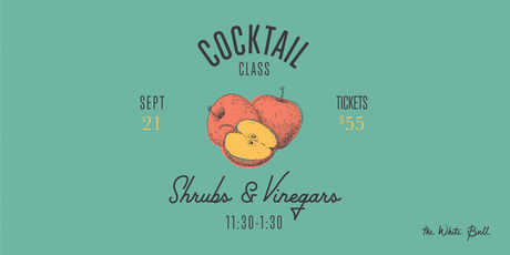 Building Your Own Home Bar: Part Two / Shrubs & Vinegars tickets