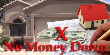 How to Buy a Home NO Down Payment! Keep Your Money & Get Your New Home tickets