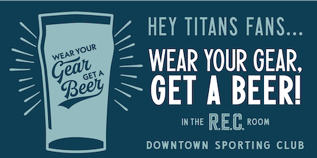Wear Your Gear, Get a Beer: TN Titans  tickets