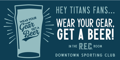 Wear Your Gear, Get a Beer: TN Titans