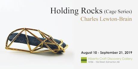Exhibition Opening + Artist Talk: Holding Rocks tickets