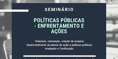 Seminário Políticas Públicas - Enfrentamento e Ações.
