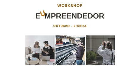 Workshop EU, EMPREENDEDOR tickets
