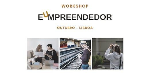 Workshop EU, EMPREENDEDOR