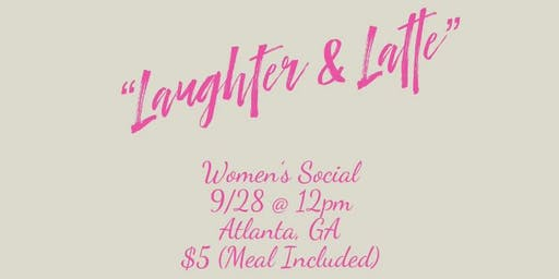 """Laughter and Latte"" Women's Social (Early Registration)"