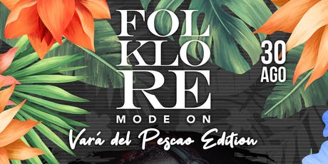 Folklore Mode On | Vará del Pescao Edition tickets
