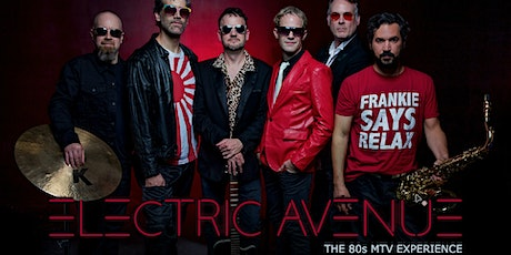 Electric Avenue - The 80s MTV Experience tickets