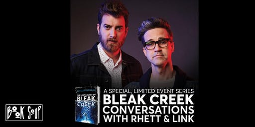 A SPECIAL, LIMITED EVENT SERIES: BLEAK CREEK CONVERSATIONS W/RHETT & LINK