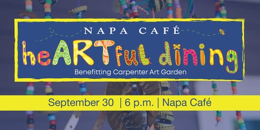 Napa Cafe's heARTful dining Benefiting Carpenter Art Garden