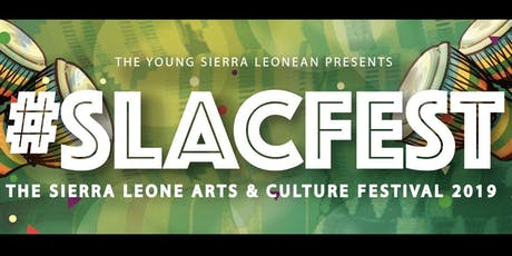 The Sierra Leone Arts & Culture festival 2019 - #SLACfest tickets