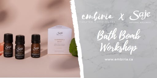 Embiria x Saje Natural Wellness present Bath Bomb Workshop