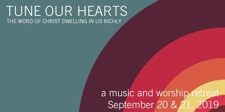 Tune Our Hearts 2019: A Music and Worship Retreat tickets