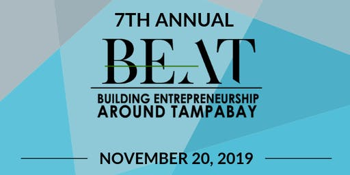 7th Annual Building Entrepreneurship Around TampaBay (BEAT)
