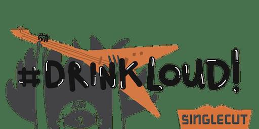 SingleCut Beersmiths Presents: Drink Loud! Feat: Carlisle Evans Peck