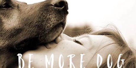 Be More Dog Retreat Sunday 22nd Sept 10-3pm tickets