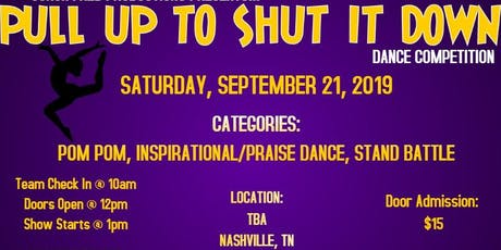 Pull Up To Shut It Down Dance Competition tickets
