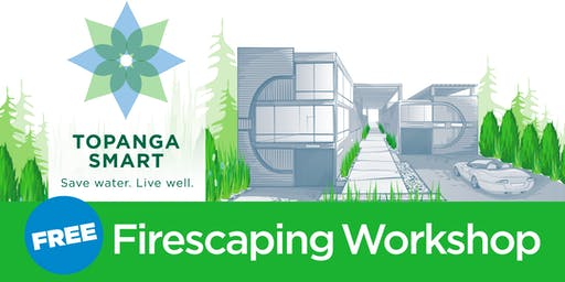 Topanga Smart Firescaping Workshop