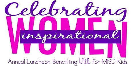 Celebrating Inspirational Women (L.I.F.E. Mission Benefit Luncheon) tickets