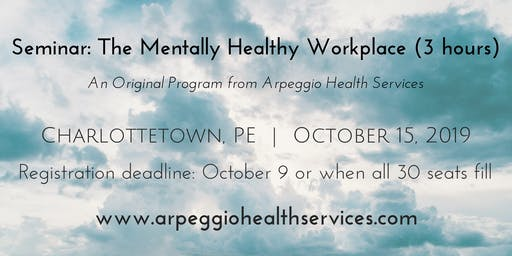 The Mentally Healthy Workplace - Charlottetown, PE - Oct. 15, 2019