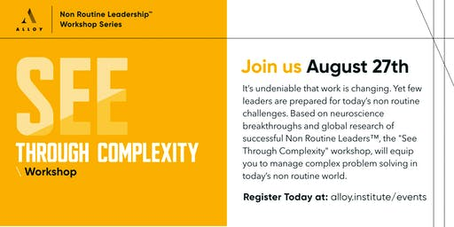 See Through Complexity - A Non Routine Leader™ Workshop