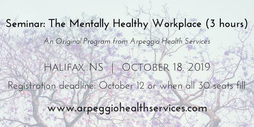 The Mentally Healthy Workplace - Halifax, NS - Oct. 18, 2019