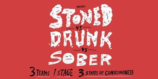 Stoned vs Drunk vs Sober - A Standup Comedy Showcase August 23