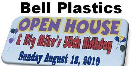 Bell Plastics Open House and Big Mike's 50th Birthday tickets