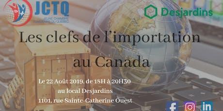 Les clefs de l'importation au Canada tickets
