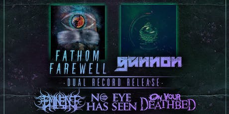 Fathom Farewell / Gannon Dual Release Show w/ Eminent / No Eye Has Seen + tickets