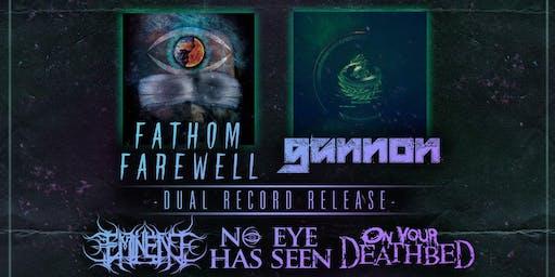 Fathom Farewell / Gannon Dual Release Show w/ Eminent / No Eye Has Seen +