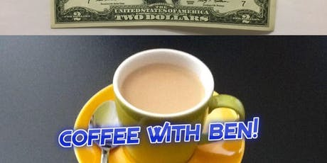 """Coffee with Ben"" every Saturday from 11 am-12 pm. Please join us. tickets"