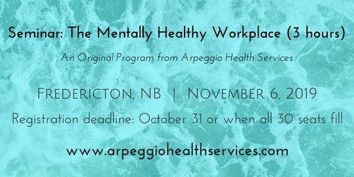 The Mentally Healthy Workplace - Fredericton, NB - Nov. 6, 2019